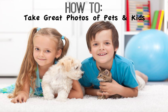 take great photos of kids and pets